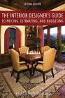 The Interior Designer's Guide to Pricing, Estimating, and Budgeting by Theo Stephan Williams (Paperback / softback, 2010)