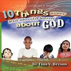 10 Things Every Kid Should Know about God by Tina Bryson (Paperback / softback, 2010)