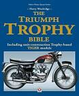 The Triumph Trophy Bible: Including Unit-Construction Trophy-Based Tiger Models by Harry Woolridge (Paperback, 2016)