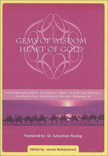Gems of Wisdom Heart of Gold : Inspiration from the Past for People of the...