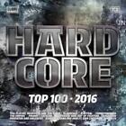 Hardcore Top 100-2016 von Various Artists (2016)