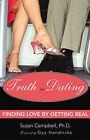 Truth in Dating: Finding Love by Getting Real by Susan Campbell (Paperback, 2004)