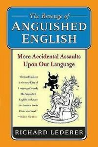 Revenge-of-Anguished-English-More-Accidental-Assaults-upon-Our-Language