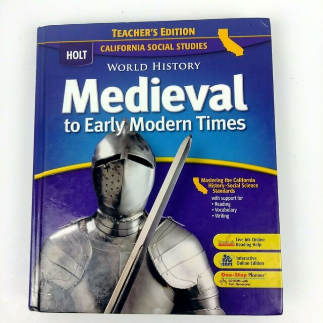 Holt World History Medieval Early Mordern Times Ca Teacher S Edition 0030734029