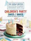 Great British Bake Off: Children's Party Cakes & Bakes by Annie Rigg (Hardback, 2016)