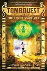 The Stone Warriors (Tombquest, Book 4) by Michael Northrop (Hardback, 2015)