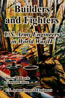 Builders and Fighters: U.S. Army Engineers in World War II by U S Army Corps of Engineers (Paperback / softback, 2005)