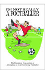 I'm Not Really a Footballer by Jake Adie (Paperback, 2009)