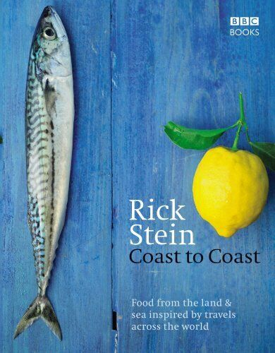 1 of 1 - Coast to Coast: Food from the Lands & Sea Inspired ... by Stein, Rick 1846076145