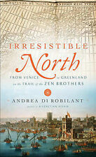 Irresistible North: From Venice to Greenland on the Trail of the Zen-ExLibrary
