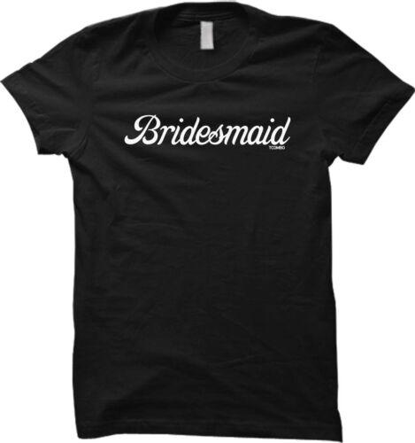 Bridesmaid Wedding Party Bride Marriage Love Womens T-shirt