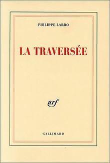 La traversée von Philippe Labro | Buch | Zustand gut