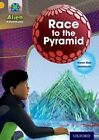 Project X: Alien Adventures: Gold: Race to the Pyramid by Karen Ball (Paperback, 2013)