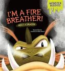 I'm a Fire Breather!: Meet a Dragon by Shannon Knudsen (Hardback, 2014)