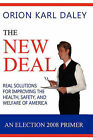 The New Deal: An Election 2008 Primer by Orion Karl Daley (Paperback / softback, 2007)