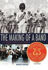 The Making Of A Band: A History of the World Famous Bahama Brass Band by G. Sean Gibson (Hardback, 2012)