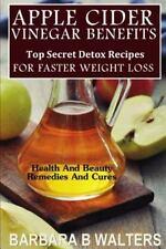 Apple Cider Vinegar Benefits : Top Secret Detox Recipes to Cleanse and Detox...