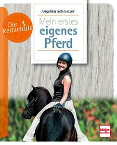Mein erstes eigenes Pferd (Die Reitschule) von Angelika Schmelzer (Taschenbuch)