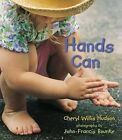 Hands Can by Cheryl Willis Hudson (Board book, 2007)