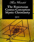 The Rosicrucian Cosmo-Conception Mystic Christianity by Max Heindel (Paperback / softback, 2006)