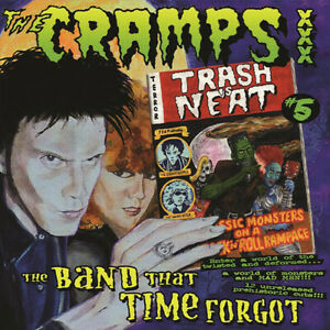 THE-CRAMPS-TRASH-IS-NEAT-5-THE-BAND-THAT-TIME-FORGOT-VINYLE-NEUF-NEW-VINYL