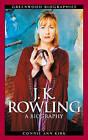 J.K.Rowling: A Biography by Connie Ann Kirk (Hardback, 2003)