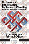 Mathematical Understanding for Secondary Teaching: A Framework and Classroom-Based Situations by Information Age Publishing (Paperback, 2015)