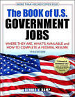 The Book of U.S. Government Jobs: Where They are, What's Available, & How to Complete a Federal Resume by Dennis V. Damp (Paperback, 2011)