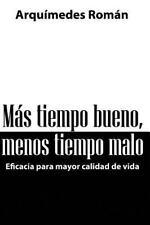 Mas Tiempo Bueno,menos Tiempo Malo by Arquímedes Román (2014, Paperback)