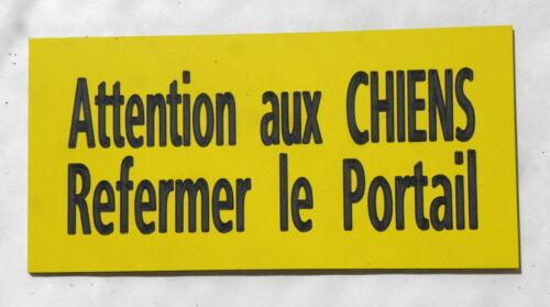 plaque gravée ATTENTION AUX CHIENS REFERMER LE PORTAIL  FT 48 X 100 MM