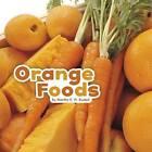 Orange Foods by Martha E. H. Rustad (Hardback, 2016)