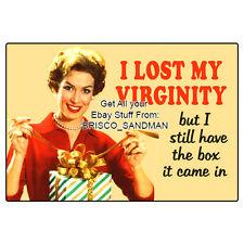 "Fridge Fun Refrigerator Magnet ""I LOST MY VIRGINITY..."" Retro Funny"