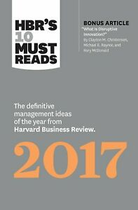HBR's 10 Must Reads 2017: The Definitive Management Ideas of the Year from ...