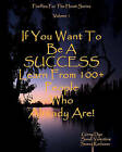 If You Want to Be a Success Learn from 100+ People Who Already Are!: Fireflies for the Heart Series by Suess Karlsson, Sandi Valentine, Ginny Dye (Paperback / softback, 2010)