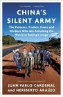 China's Silent Army: The Pioneers, Traders, Fixers and Workers Who Are Remaking the World in Beijing's Image by Juan Pablo Cardenal, Heriberto Araujo (Paperback / softback)