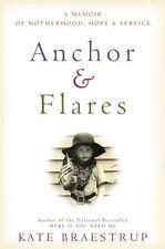 Anchor and Flares: A Memoir of Motherhood, Hope, and Service - LikeNew - Braestr