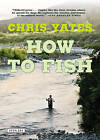 How to Fish by Chris Yates (Paperback / softback)