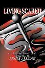 Living Scared by Linda Allone 9781425766443 Hardback 2007
