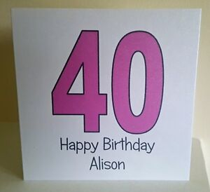 Image Is Loading Personalised 40th Birthday Card Handmade Female Friend Mum