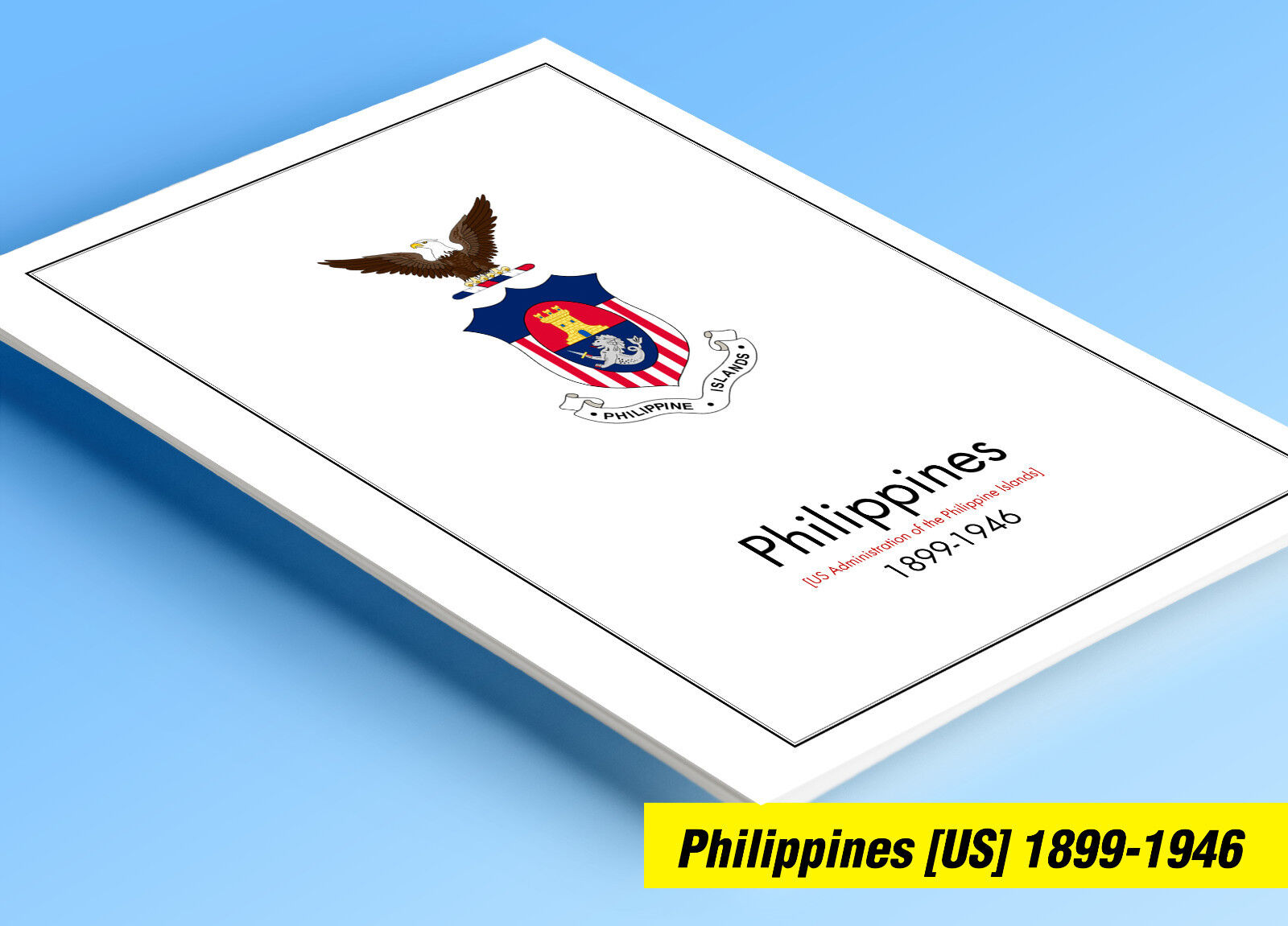 COLOR PRINTED PHILIPPINES [US+JP] 1899-1946 STAMP ALBUM PAGES (60 illust. pages)