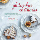 Gluten-Free Christmas: Cookies, Cakes, Pies, Stuffings & Sauces for the Perfect Festive Table by Hannah Miles (Hardback, 2014)