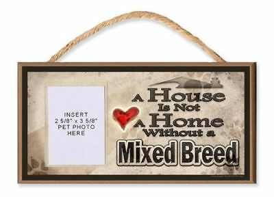 A House Is Not A Home Without A Mixed Breed Wooden Dog Sign With Clear Insert Fo