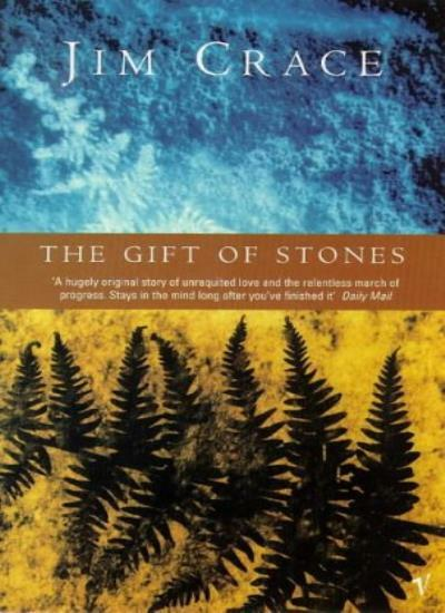 The Gift of Stones By Jim Crace. 9780749395773