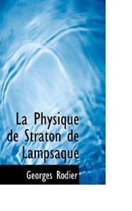 La-Physique-De-Straton-De-Lampsaque-By-Georges-Rodier