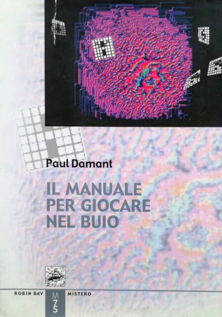 Paul Damant Il manuale per giocare nel buio Robin Edizioni 2005
