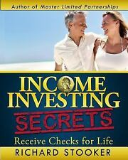 Income Investing Secrets: How to Receive Ever-Growing Dividend and Interest Che