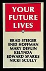 Your Future Lives by Hoffman Enid Steiger Brad 9780914918820
