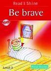 Be Brave: Level 3 by Stephen Barnett, Pegasus (Paperback, 2009)