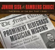 Story Of The Day That I Died - Junior & Ramblers Choice Sisk (2013, CD NIEUW)