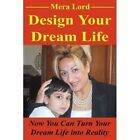 Design Your Dream Life by Mera Lord (Paperback / softback, 2001)